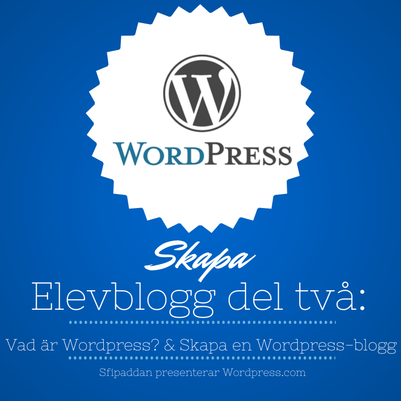 Skapa elevblogg del två: WordPress? & skapa en WordPress-blogg